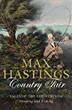 COUNTRY FAIR - Tales of the Countryside: Shooting and Fishing (0007198868) by Hastings, Max