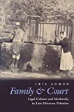 Family Court: Legal Culture and Modernity in Late Ottoman Palestine (Middle East Studies Beyond Dominant Paradigms)
