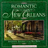 img - for Romantic Days and Nights in New Orleans: Intimate Escapes in the Big Easy (Romantic Days and Nights in New Orleans, 1st ed) book / textbook / text book