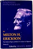 Innovative Hypnotherapy (Collected Papers of Milton H. Erickson on Hypnosis, Vol. 4) (0829005455) by Milton H. Erickson