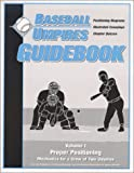 img - for Baseball Umpires Guidebook, Volume I Mechanics for a Crew of Two Umpires book / textbook / text book