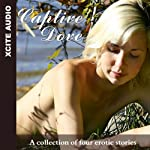 Captive Dove: A collection of four erotic stories | Miranda Forbes (editor)