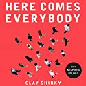 Here Comes Everybody: The Power of Organizing Without Organizations (       UNABRIDGED) by Clay Shirky Narrated by Eric Michael Summerer