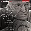 Mondays with My Old Pastor: Sometimes All We Need Is a Reminder from Someone Who Has Walked before Us (       UNABRIDGED) by Jose Luis Navajo Narrated by Tom Parks