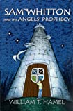Sam Whitton and the Angels Prophecy