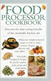 img - for Food Processor Cookbook: Discover The Time-saving Benefits Of This Invaluable Kitchen Aid book / textbook / text book