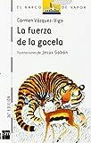 LA fuerza de la gacela (El Barco De Vapor) (Spanish Edition)