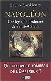 echange, troc Bruno Roy-Henry - Napoléon. : L'énigme de l'exhumé de Sainte-Hélène