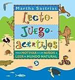 Lecto-juego-acertijos: Para motivar a los ninos a leer el mundo natural