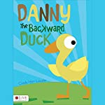 Danny the Backward Duck | Cindy HarrLoudin