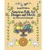 img - for [(American Folk Art Designs and Motifs )] [Author: Joseph D'Addetta] [Nov-2011] book / textbook / text book