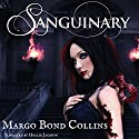 Sanguinary: A Night Shift Novel Audiobook by Margo Bond Collins Narrated by Hollie Jackson
