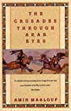 The Crusades Through Arab Eyes (0805208984) by Rothschild, Jon