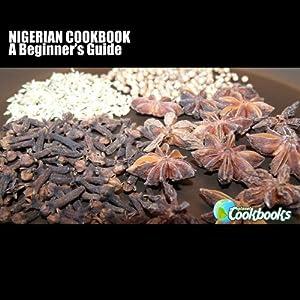 Nigerian Cookbook: A Begi Livre en Ligne - Telecharger Ebook