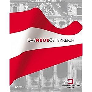 Das neue Österreich. Buch zur Ausstellung zum Staatsjubiläum 1955 - 2005