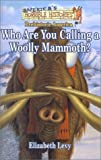 img - for Who Are You Calling a Woolly Mammoth?: Prehistoric America (America's Horrible Histories) book / textbook / text book