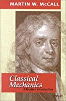 Classical Mechanics A Modern Introduction by McCall