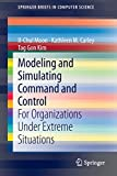 img - for Modeling and Simulating Command and Control: For Organizations Under Extreme Situations (SpringerBriefs in Computer Science) book / textbook / text book