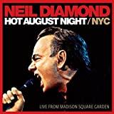 Hot August Night / NYC: Live From Madison Square Garden Neil Diamond