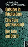 img - for Outsider in Amsterdam / Eine Tote gibt Auskunft / Der Tote am Deich. book / textbook / text book