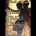 High Stakes Desire: Her Billionaire Master, Part 1 | Zoe Perdita