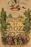 Sketches by Boz (Original 1836 Edition): Annotated