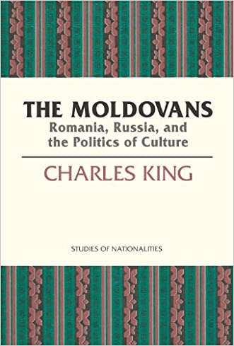 The Moldovans: Romania, Russia, and the Politics of Culture (Hoover Inst Press Publication) written by Charles King