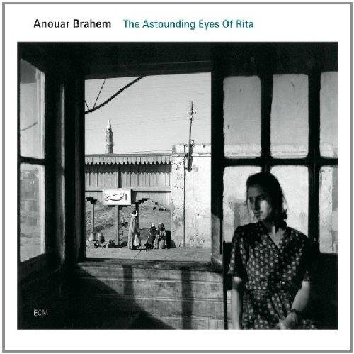 Anouar Brahem - The Astounding Eyes Of Rita - Zortam Music