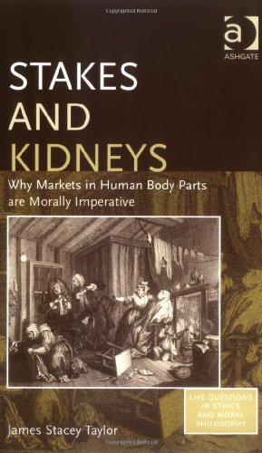 Stakes And Kidneys: Why Markets In Human Body Parts Are...