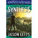 Powerless: The Synthesis ~ Jason Letts