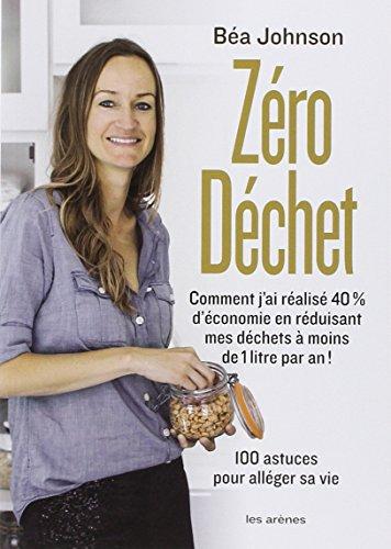 Zéro déchet : comment j'ai réalisé 40 % d'économie en réduisant mes déchets à moins de 1 litre par an !