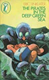 The Pirates in the Deep Green Sea (0140306676) by Eric Linklater