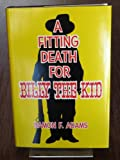 img - for A fitting death for Billy the Kid book / textbook / text book