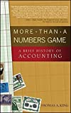 img - for More Than a Numbers Game: A Brief History of Accounting by Thomas A. King (2006-09-01) book / textbook / text book