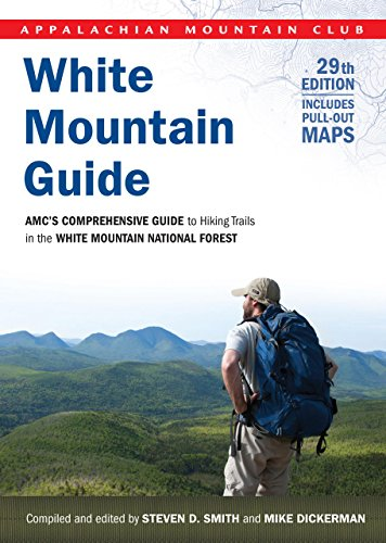 White Mountain Guide: AMC's Comprehensive Guide To Hiking Trails In The White Mountain National Forest (Appalachian Moun