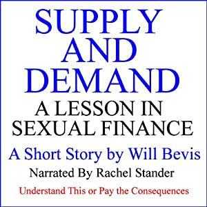 Supply and Demand: A Lesson in Sexual Finance Audiobook