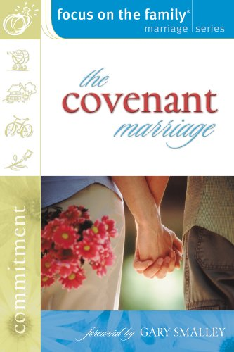 The Covenant Marriage: Commitment (Focus on the Family Marriage S.)