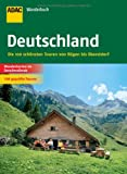 ADAC Wanderbuch Deutschland: Die 100 schönsten Touren von Rügen bis Oberstdorf (ADAC Wanderführer)