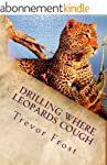 Drilling Where Leopards Cough (Ruangw...
