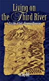 img - for Living On The Third River book / textbook / text book