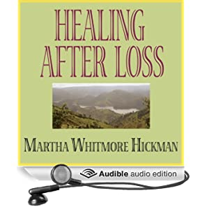 Healing After Loss: Daily Meditations for Working Through Grief (Unabridged)