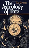 Astrology of Fate (0877286361) by Greene, Liz