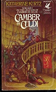 Camber of Culdi, Volume 1: In the Legends of Camber of Culdi by Katherine Kurtz