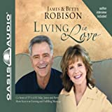 img - for Living in Love: James and Betty Share Keys to an Exciting and Fulfilling Marriage book / textbook / text book