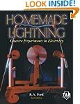 Homemade Lightning:  Creative Experim...