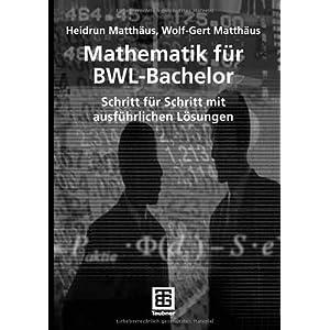 Mathematik für BWL-Bachelor (Studienbücher Wirtschaftsmathematik)