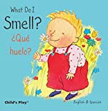 What Do I Smell? / ¿Qué huelo? (Small Senses Bilingual)