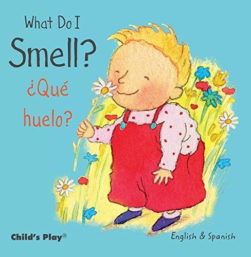 What Do I Smell? / ¿Qué huelo? (Small Senses Bilingual)