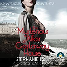 The Mysterious Affair at Castaway House (       UNABRIDGED) by Stephanie Lam Narrated by Avita Jay, Lee Maxwell Simpson