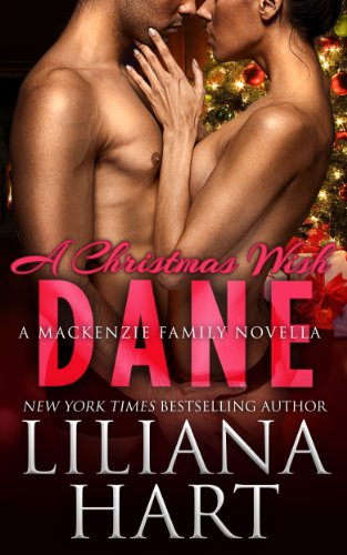 A Christmas Wish: Dane (MacKenzie Family) by Liliana Hart